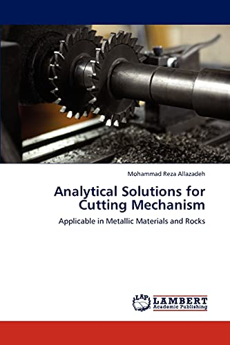 Analytical Solutions for Cutting Mechanism: Allazadeh, Mohammad Reza