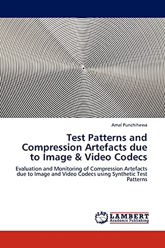 9783845439327: Test Patterns and Compression Artefacts due to Image & Video Codecs