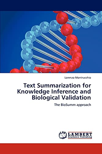 9783845439778: Text Summarization for Knowledge Inference and Biological Validation: The BioSumm approach