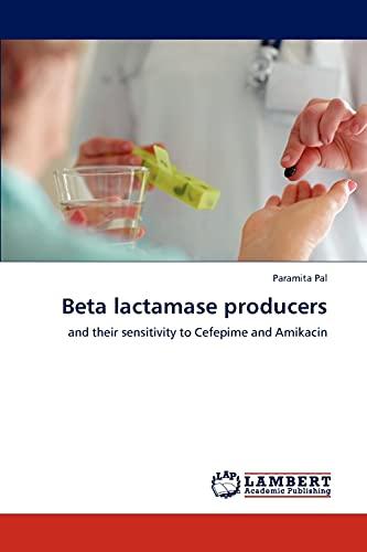 Beta Lactamase Producers: Paramita Pal