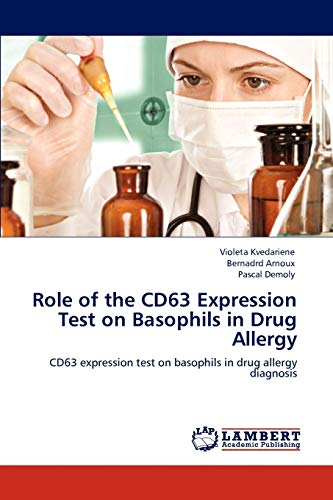 9783845440040: Role of the CD63 Expression Test on Basophils in Drug Allergy: CD63 expression test on basophils in drug allergy diagnosis