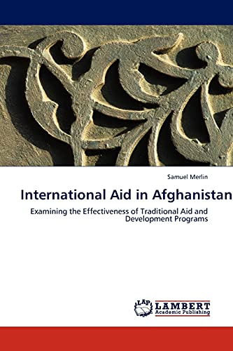 9783845440484: International Aid in Afghanistan: Examining the Effectiveness of Traditional Aid and Development Programs