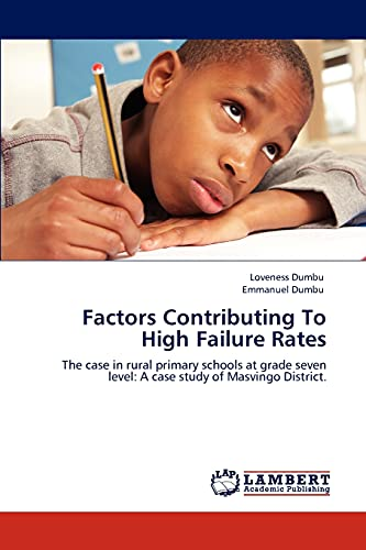 9783845441597: Factors Contributing To High Failure Rates: The case in rural primary schools at grade seven level: A case study of Masvingo District.