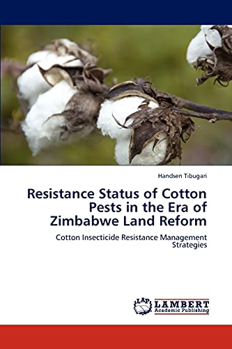 Resistance Status of Cotton Pests in the Era of Zimbabwe Land Reform (Paperback): Handsen Tibugari