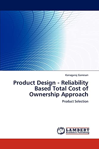 9783845442839: Product Design - Reliability Based Total Cost of Ownership Approach: Product Selection