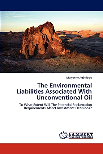 The Environmental Liabilities Associated with Unconventional Oil (Paperback): Maryanne Agbiriogu