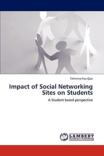 Impact of Social Networking Sites on Students: Tehmina Fiaz Qazi