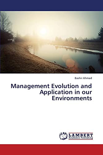 Management Evolution and Application in Our Environments (Paperback): Ahmad Bashir