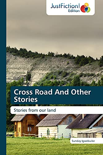 9783845445458: Cross Road And Other Stories: Stories from our land