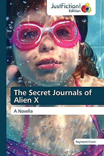9783845445601: The Secret Journals of Alien X: A Novella