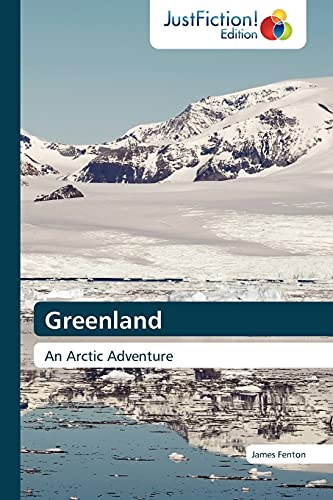 Greenland: An Arctic Adventure (384544617X) by Fenton, James