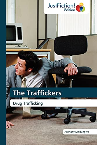 The Traffickers: Drug Trafficking: Anthony Modungwo