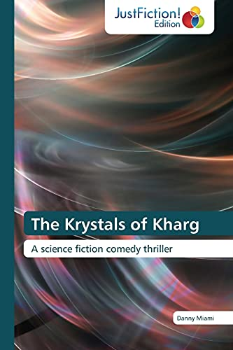 The Krystals of Kharg: A science fiction: Danny Miami