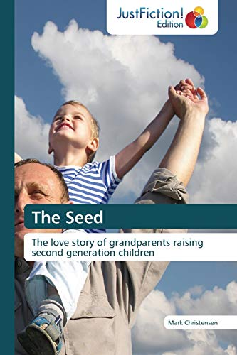 9783845449562: The Seed: The love story of grandparents raising second generation children