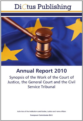 9783845459455: Annual Report 2010: Synopsis of the Work of the Court of Justice, the General Court and the Civil Service Tribunal