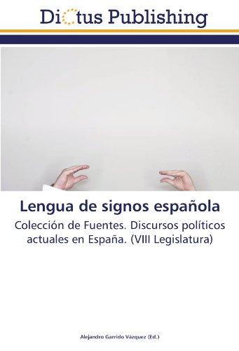 9783845459738: Lengua de signos española: Colección de Fuentes. Discursos políticos actuales en España. (VIII Legislatura)