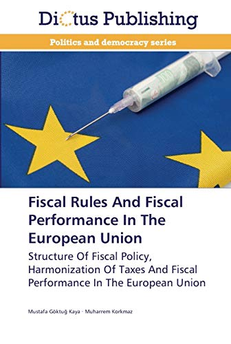 Fiscal Rules And Fiscal Performance In The: Kaya, Mustafa Göktug