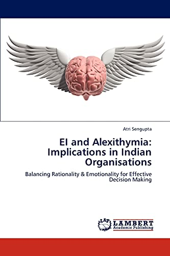 EI and Alexithymia: Implications in Indian Organisations: Balancing Rationality & Emotionality ...