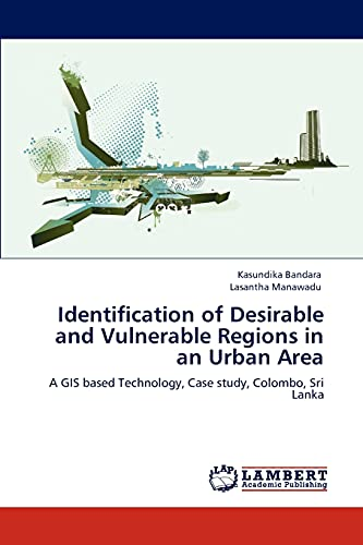 Identification of Desirable and Vulnerable Regions in: Lasantha Manawadu
