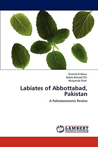 Labiates of Abbottabad, Pakistan (Paperback): Muqarrab Shah, Habib Ahmad (TI), Shamila Firdous