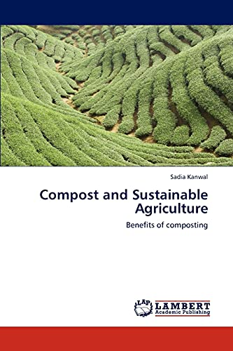 9783845472492: Compost and Sustainable Agriculture: Benefits of composting