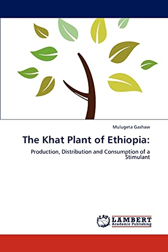9783845473246: The Khat Plant of Ethiopia:: Production, Distribution and Consumption of a Stimulant
