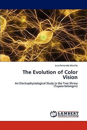 The Evolution of Color Vision: Luis Fernando Murillo