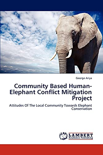 Community Based Human-Elephant Conflict Mitigation Project: George Ariya