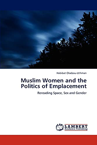 Muslim Women and the Politics of Emplacement: Habibat Oladosu-Uthman