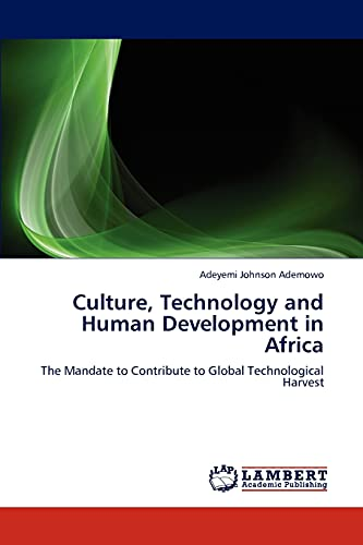 9783845474939: Culture, Technology and Human Development in Africa: The Mandate to Contribute to Global Technological Harvest