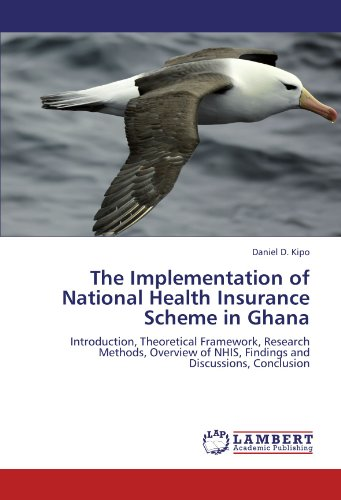 9783845476483: The Implementation of National Health Insurance Scheme in Ghana: Introduction, Theoretical Framework, Research Methods, Overview of NHIS, Findings and Discussions, Conclusion