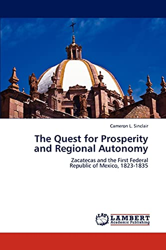 The Quest for Prosperity and Regional Autonomy (Paperback): Cameron L Sinclair
