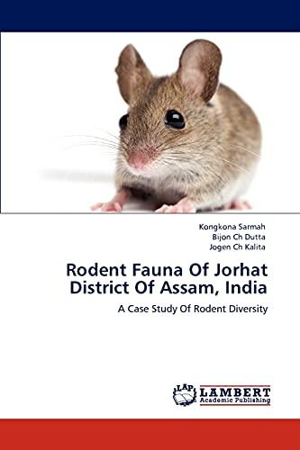 Rodent Fauna of Jorhat District of Assam,: Kongkona Sarmah