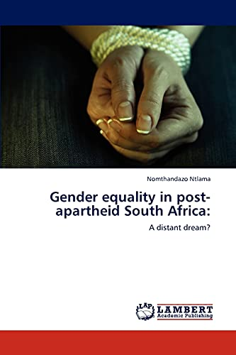 Gender equality in post-apartheid South Africa:: A distant dream?: Ntlama, Nomthandazo