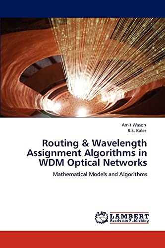 9783845477633: Routing & Wavelength Assignment Algorithms in WDM Optical Networks: Mathematical Models and Algorithms