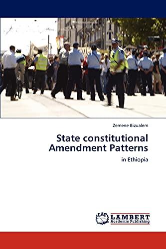 9783845478203: State constitutional Amendment Patterns: in Ethiopia