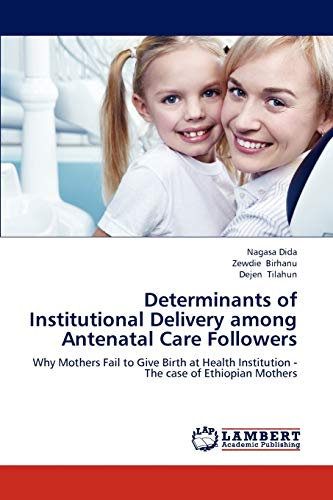 Determinants of Institutional Delivery Among Antenatal Care Followers: Nagasa Dida