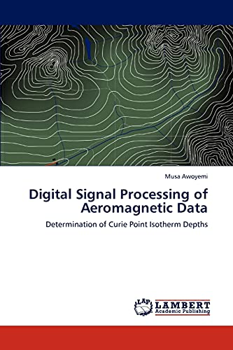 9783845478562: Digital Signal Processing of Aeromagnetic Data: Determination of Curie Point Isotherm Depths
