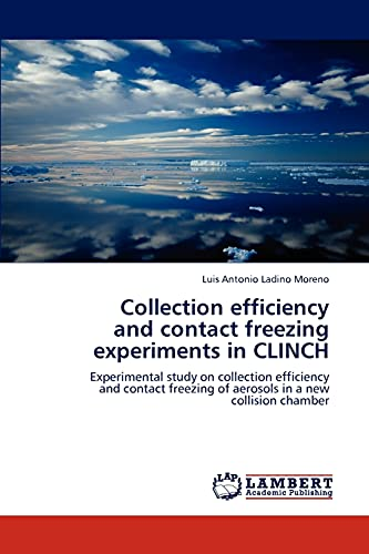 Collection Efficiency and Contact Freezing Experiments in Clinch: Luis Antonio Ladino Moreno