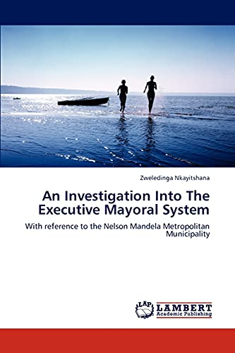 An Investigation Into the Executive Mayoral System: Zweledinga Nkayitshana