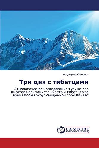 Tri Dnya S Tibettsami: Maadyr-Ool Khovalyg