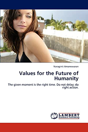 Values for the Future of Humanity: Naraginti Amareswaran