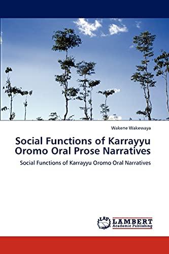 Social Functions of Karrayyu Oromo Oral Prose Narratives: Wakene Wakewaya