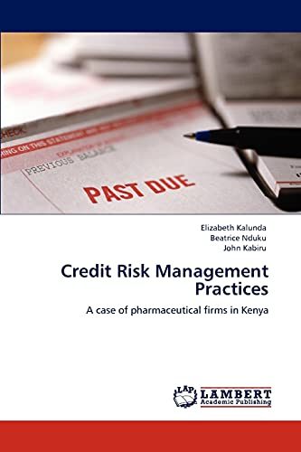9783845479910: Credit Risk Management Practices: A case of pharmaceutical firms in Kenya