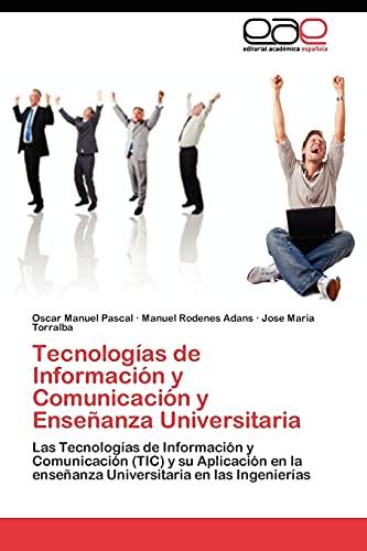 9783845480008: Tecnologías de Información y Comunicación y Enseñanza Universitaria: Las Tecnologías de Información y Comunicación (TIC) y su Aplicación en la ... en las Ingenierías (Spanish Edition)