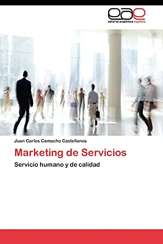 9783845480251: Marketing de Servicios: Servicio humano y de calidad (Spanish Edition)