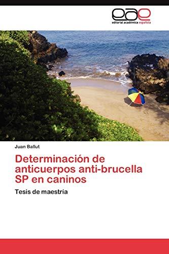 Determinacion de Anticuerpos Anti-Brucella Sp En Caninos: Juan Ballut