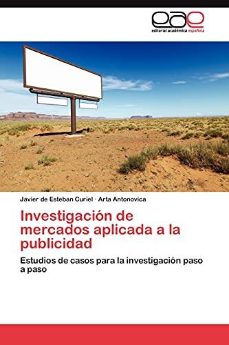 Investigación de mercados aplicada a la publicidad: Estudios de casos para la investigación paso a ...