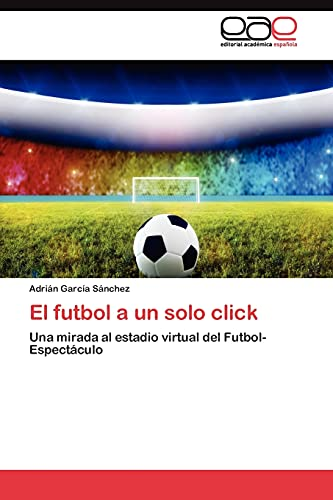El futbol a un solo click: Una mirada al estadio virtual del Futbol-Espect?culo