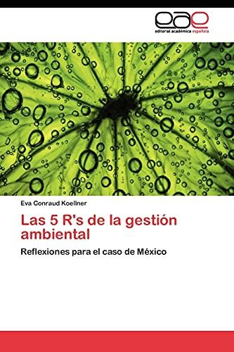 9783845480732: Las 5 R's de la gestión ambiental: Reflexiones para el caso de México (Spanish Edition)